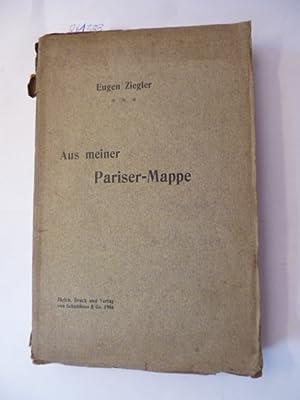 Aus meiner Pariser-Mappe: Ziegler, Eugen [1871-1946]