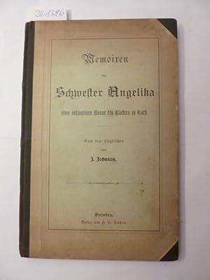 Memoiren der Schwester Angelika einer entlaufenen Nonne des Klosters zu Cork. Nach dem Englischen ...
