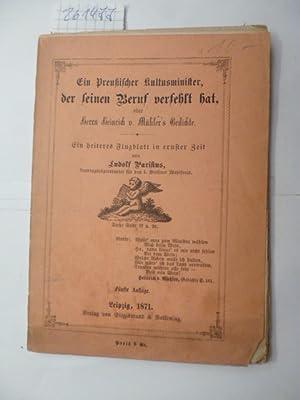 Ein Preußischer Kultusminister, der seinen Beruf verfehlt hat, oder Herrn Heinrich v. Mü...