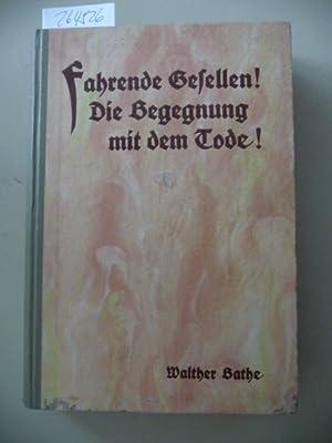 Fahrende Gesellen! : Die Begegnung mit dem Tode! ; Tagebuchblätter eines Wandervogels.: Bathe,...