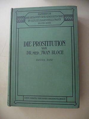 Handbuch der gesamten Sexualwissenschaft in Einzeldarstellungen. 1. Band: Die Prostitution: Bloch, ...