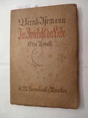 Im Zwielicht der Liebe : Eine Novelle: Bernd Isemann
