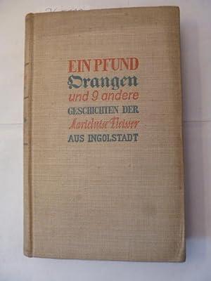 Ein Pfund Orangen und 9 andere Geschichten der Marieluise Fleisser aus Ingolstadt: Fleisser, ...