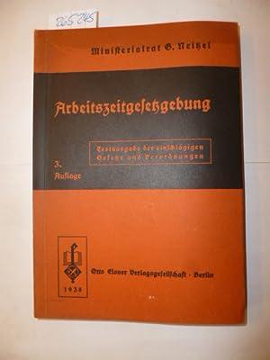 Die Arbeitszeitgesetzgebung : Textausg. d. Arbeitszeitordnung vom 30. April 1938, d. ...
