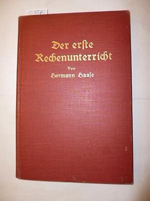 Der erste Rechenunterricht - Ein Beitrag zum Unterricht in der Gundschule: Haase, Hermann
