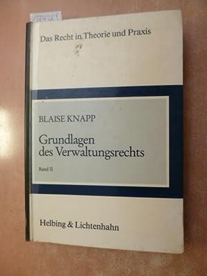 Das Recht in Theorie und Praxis, Band 2: Grundlagen des Verwaltungsrechts: Knapp, Blaise