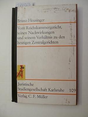 Vom Reichskammergericht, seinen Nachwirkungen und seinem Verhältnis zu den heutigen ...