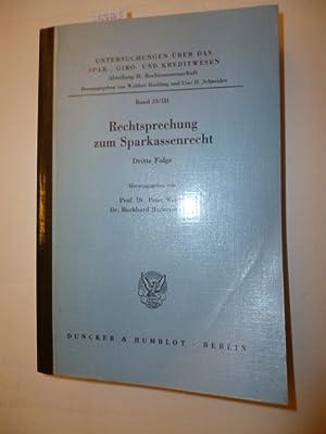 Rechtsprechung zum Sparkassenrecht.: Dritte Folge.: Weides, Peter [Hrsg.] ; Bosse, Burkhard ...