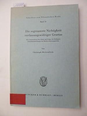 Die sogenannte Nichtigkeit verfassungswidriger Gesetze : eine Untersuchung über Inhalt und ...