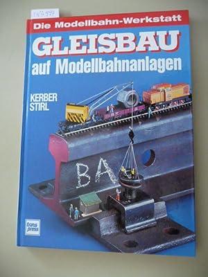 Gleisbau auf Modellbahnanlagen: Andreas Stirl, Georg Kerber