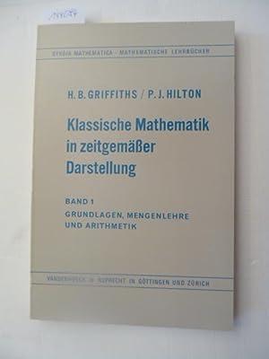 Klassische Mathematik in zeitgemässer Darstellung Band 1: Griffiths, Hubert Brian