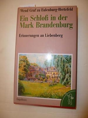 Ein Schloss in der Mark Brandenburg : Erinnerungen an Liebenberg: Eulenburg-Hertefeld, Wend zu