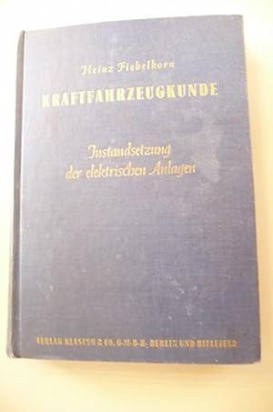 Kraftfahrzeugkunde für Kfz.-Handwerker in Lehrbriefen. 4. Lehrgang. Instandsetzung der ...