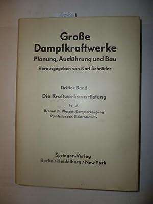 Große Dampfkraftwerke. Planung, Ausführung und Bau - Dritter Band: Die Kraftwerksausr&...