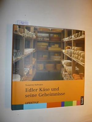Edler Käse und seine Geheimnisse: Hofmann, Susanne