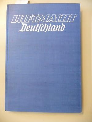 Luftmacht Deutschland - Aufstieg, kampf und Sieg.: Bongartz, Heinz