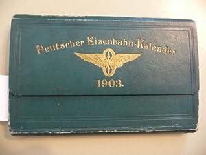 Deutscher Eisenbahn-Kalender auf das Jahr 1903 - Sonderausgabe für die Mitglieder des ...