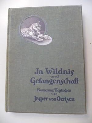 In Wildnis und Gefangenschaft - Kameruner Tierstudien: Oertzen, Jasper von