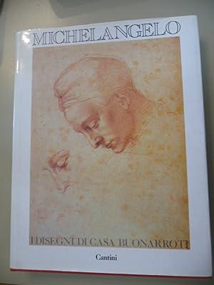 Michelangelo I Disegni Di Casa Buonarroti - Schede critiche di Alessandro Cecchi e antonio Natali: ...