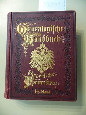 Genealogisches Handbuch Bürgerlicher Familien ein deutschen Geschlechterbuch - Vierzehnter ...