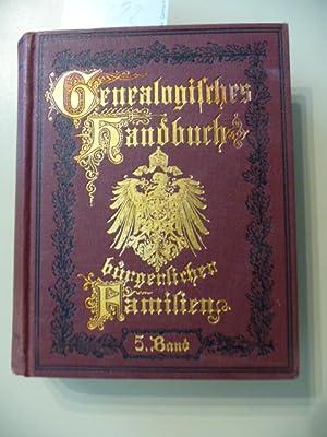 Genealogisches Handbuch Bürgerlicher Familien ein deutschen Geschlechterbuch - Fünfter ...