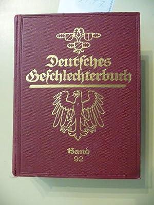 Deutsches Geschlechterbuch - (Genealogisches Handbuch Bürgerlicher Familien) - 92. Band: ...