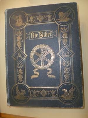 Die Bibel oder die ganze Heilige Schrift des Alten und Neuen Testaments, nach der deutschen ...