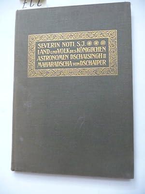 Land Und Volk Des Königlichen Astronomen Dschaisingh II, Maharadscha Von Dschaipur.: Noti, ...