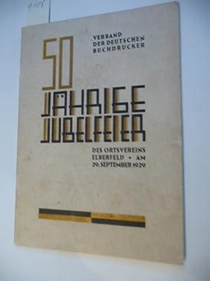 50 Jahre Ortsverein Elberfeld Im Verbande Der Deutschen Buchdrucker. - 50jährige Jubelfeier ...
