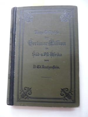 Kurze Geschichte der Berliner Mission in Süd- und Ostafrika.: Kratzenstein, Ed