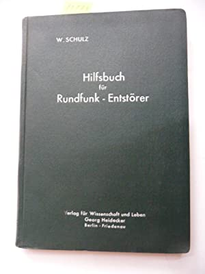 Hilfsbuch für Rundfunkentstörer.: Schulz, Willy