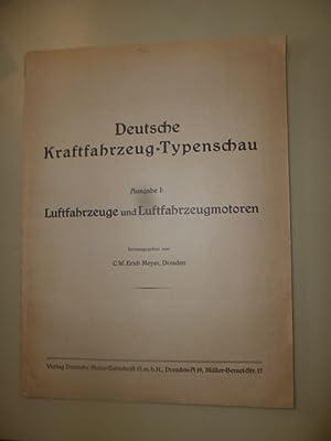 Deutsche Kraftfahrzeug-Typenschau. - Ausgabe 1: Luftfahrzeuge und Luftfahrzeugmotoren.: Meyer, ...