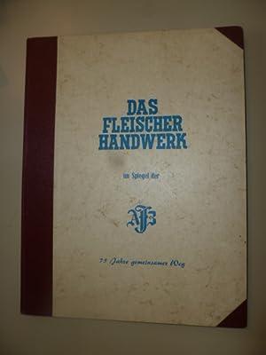 Das Fleischerhandwerk im Spiegel der AFB. - 75 Jahre gemeinsamer Weg. Ein Sonderbeitrag zum 75j&...