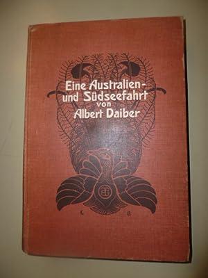 Eine Australien- und Südseefahrt.: Daiber, Dr.Albert