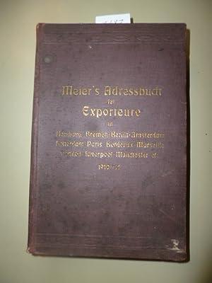 Meier?s Adressbuch der Exporteure von Hamburg, Bremen, Berlin, London,. 1910/11 nebst einer ...