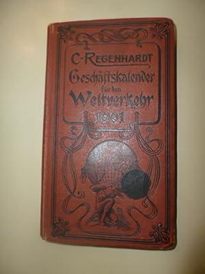 C. Regenhardt's Geschäftskalender für den Weltverkehr 1901. - Adressbuch der bew&...