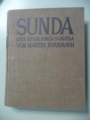 Sunda. - Eine Reise durch Sumatra.: Borrmann, Martin