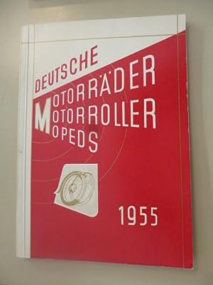 Deutsche Motorräder - Motorroller - Mopeds 1955: Zweirad-Gesellschaft (Hg.)