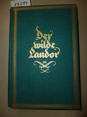 Der wilde Landor - Das Maler- und Forscherleben A.S. Savage Landors von ihm selbst erzählt.: ...