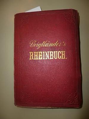 Voigtländers Rheinbuch - Handbuch Und Führer Für Rhein-Reisende.: Voigtländer
