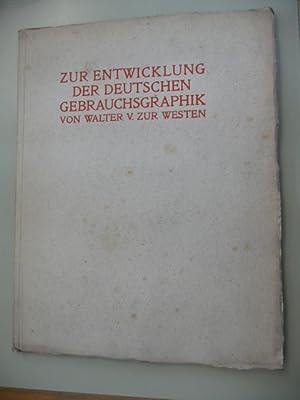 Zur Entwicklung Der Deutschen Gebrauchsgraphik - Den Teilnehmern Am Stiftungsfeste Des Deutschen ...