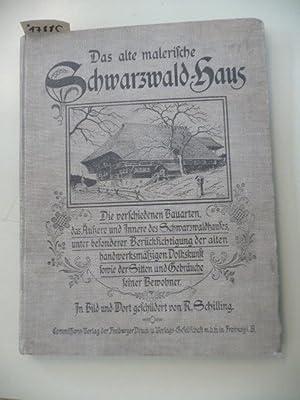 Das alte malerische Schwarzwald-Haus. - Eine Schilderung der verschiedenen Bauarten, des Äu&...