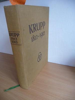 Krupp 1812-1912. - Zum 100jährigen Bestehen der Firma Krupp und der Gussstahlfabrik zu ...
