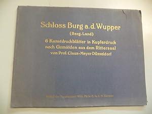 Schloss Burg a.d. Wupper (Berg.Land) - 6 Kunstdruckblätter in Kupferdruck nach Gemälden ...