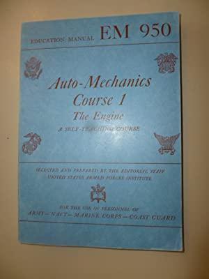 Auto-Mechanics Course 1 : The Engine. - A Self-teaching Course, Based on Automotive Essentials and ...