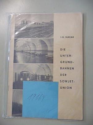 Die Untergrundbahnen der Sowjetunion.: Slezak, J.O.