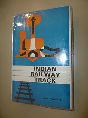 Indian Railway Track. - Design, Construction, Maintenance & Modernisation.: Agarwal, M.M.