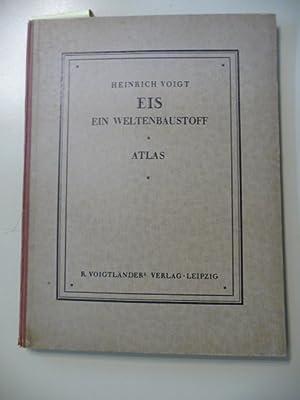 Eis Ein Weltenbaustoff. ATLAS. - Gemeinfaßliche Einführung in Hörbigers ...