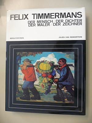 Felix Timmermanns. - Der Mensch, Der Dichter, Der Maler, Der Zeichner.: Remoortere, Julien Van