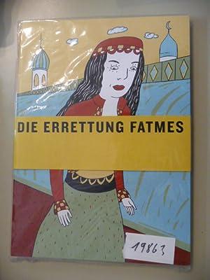 Die Errettung Fatmes, - Nach dem gleichnamigen Märchen von Wilhelm Hauff,: Steinke, Ulrike